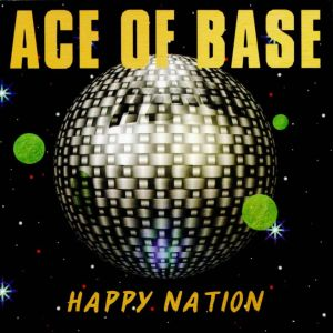 Ace Of Base - Happy Nation / The Sign