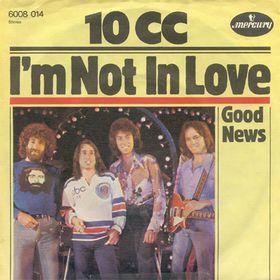 10cc* 10 C.C. - I'm Not In Love
